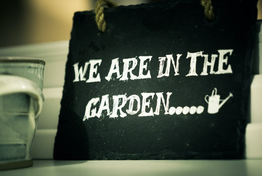 A Sign saying we are in the garden